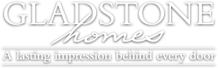 Gladstone Homes - A lasting impression behind every door